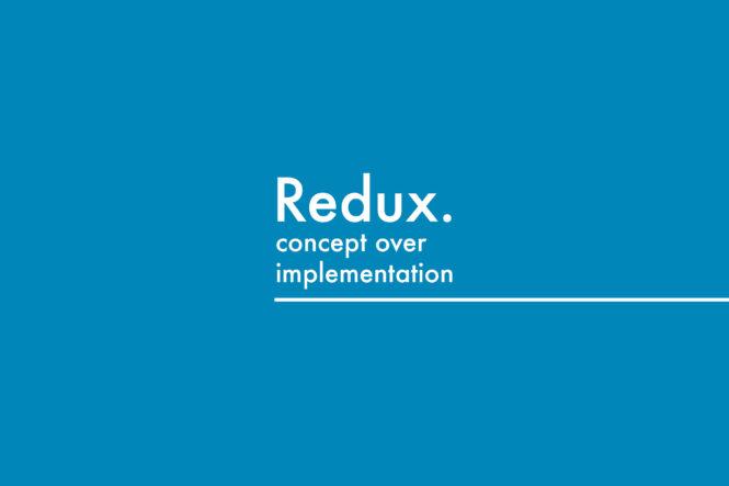 redux concept over implementation